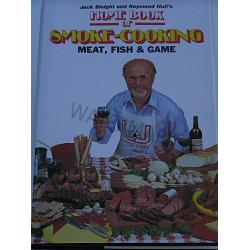 Home Book of Smoke Cooking Meat Game and Fish 1